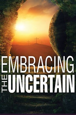 Embracing The Uncertain